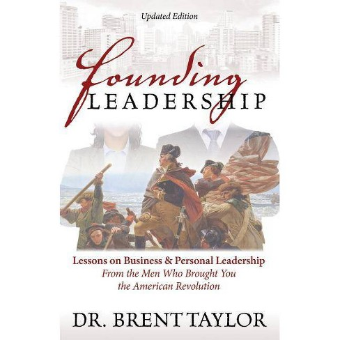 Founding Leadership - by  Brent Taylor (Paperback) - image 1 of 1