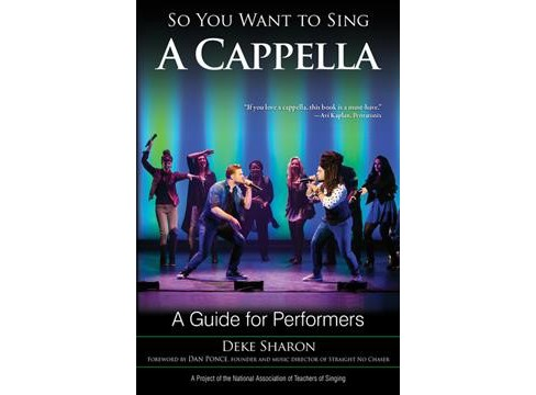 So You Want to Sing a Cappella : A Guide for Performers (Paperback) (Deke Sharon) - image 1 of 1