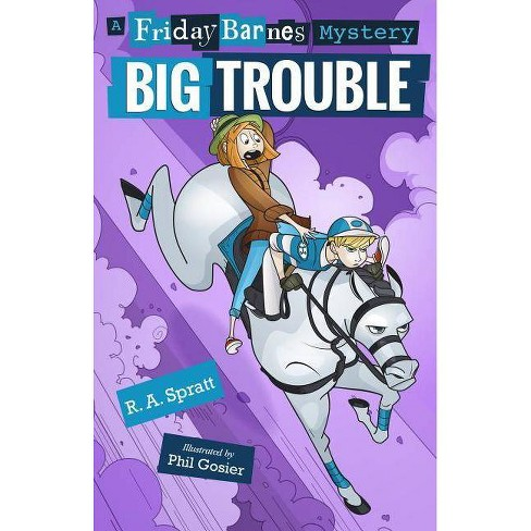 Big Trouble: A Friday Barnes Mystery - by  R A Spratt (Hardcover) - image 1 of 1