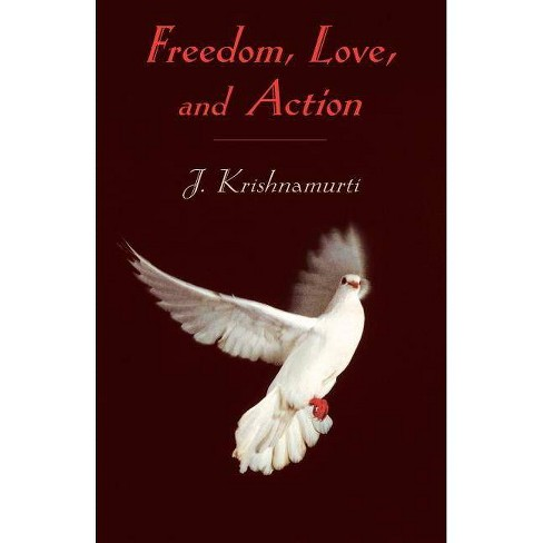 Freedom, Love, and Action - by  J Krishnamurti (Paperback) - image 1 of 1