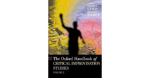 Oxford Handbook of Critical Improvisation Studies (Vol 2) (Hardcover) - image 1 of 1