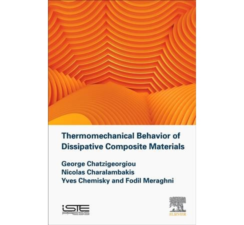 Thermomechanical Behavior of Dissipative Composite Materials (Hardcover) (George Chatzigeorgiou & - image 1 of 1