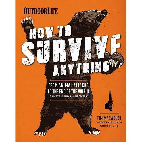 How to Survive Anything - by  The Editors of Outdoor Life & Tim Macwelch (Paperback) - image 1 of 1