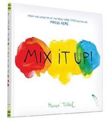 Mix It Up (Hardcover)by Herve Tullet