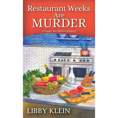 Restaurant Weeks Are Murder - (Poppy McAllister Mystery) by  Libby Klein (Paperback) - image 1 of 1