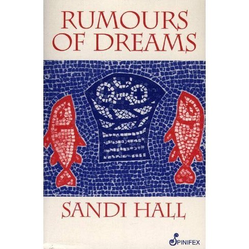 Rumours of Dreams - by  Sandi Hall (Paperback) - image 1 of 1