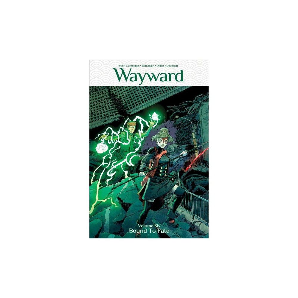 Wayward 6 : Bound to Fate - (Wayward) by Jim Zub (Paperback)