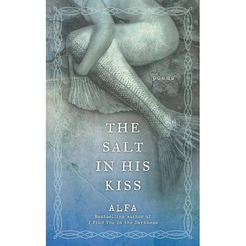 The Salt in His Kiss - by Alfa (Paperback) - image 1 of 1