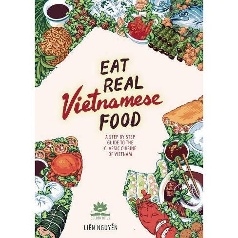 Eat Real Vietnamese Food - by  Lien Nguyen (Hardcover) - image 1 of 1