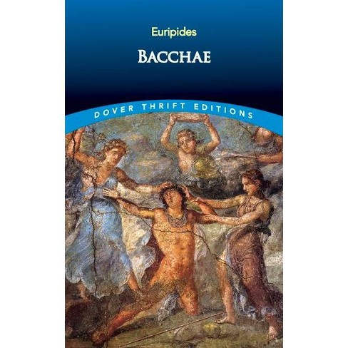 Bacchae - (Dover Thrift Editions) (Paperback) - image 1 of 1