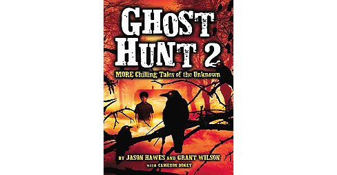 Ghost Hunt 2 : More Chilling Tales of the Unknown (Reprint) (Paperback) (Jason Hawes & Grant Wilson) - image 1 of 1