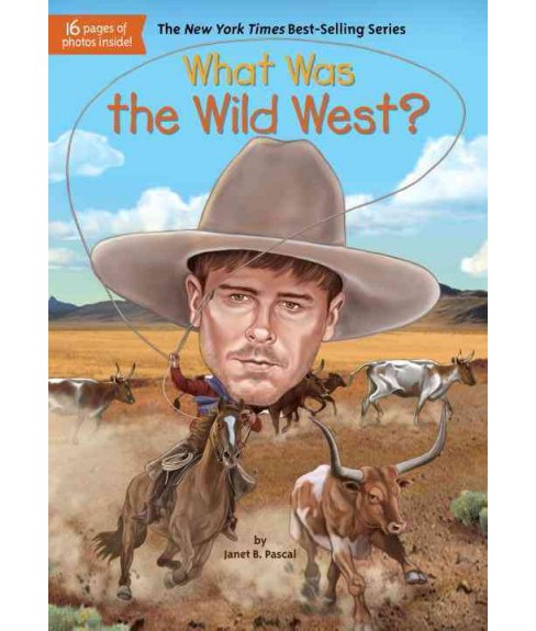 What Was the Wild West? (Paperback) (Janet B. Pascal) - image 1 of 1