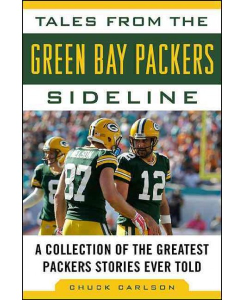 Tales from the Green Bay Packers Sideline : A Collection of the Greatest Packers Stories Ever Told - image 1 of 1