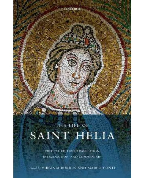 Life of Saint Helia : Critical Edition, Translation, Introduction, and Commentary (Paperback) - image 1 of 1