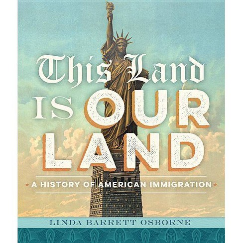 This Land Is Our Land - by  Linda Barret Osborne (Hardcover) - image 1 of 1