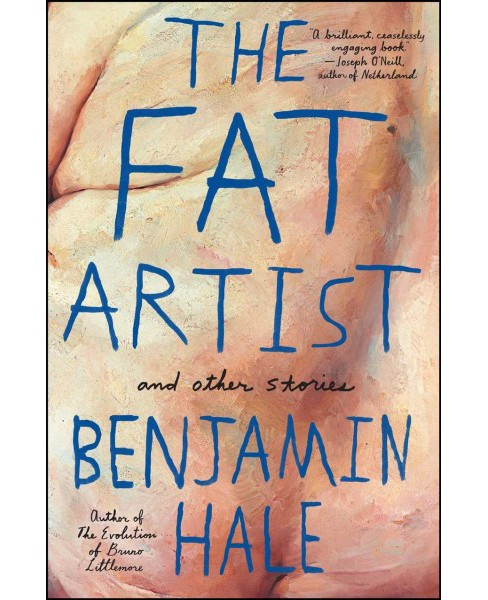 Fat Artist and Other Stories (Paperback) (Benjamin Hale) - image 1 of 1