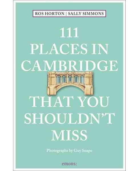 111 Places in Cambridge That You Shouldn't Miss (Paperback) (Ros Horton & Sally Simmons) - image 1 of 1