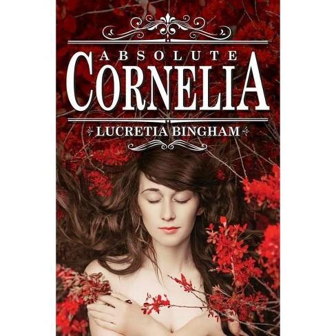 Absolute Cornelia - by  Lucretia Bingham (Paperback) - image 1 of 1