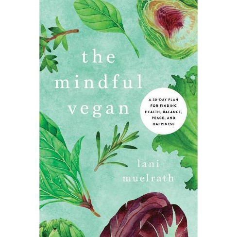 The Mindful Vegan - by  Lani Muelrath (Hardcover) - image 1 of 1