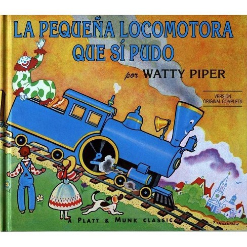 La Pequena Locomotora Que Si Pudo - (Little Engine That Could (Paperback)) by  Watty Piper (Paperback) - image 1 of 1