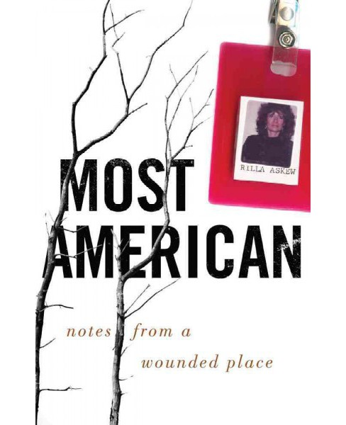 Most American : Notes from a Wounded Place (Paperback) (Rilla Askew) - image 1 of 1