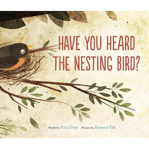 Have You Heard the Nesting Bird? - by  Rita Gray (Hardcover) - image 1 of 1