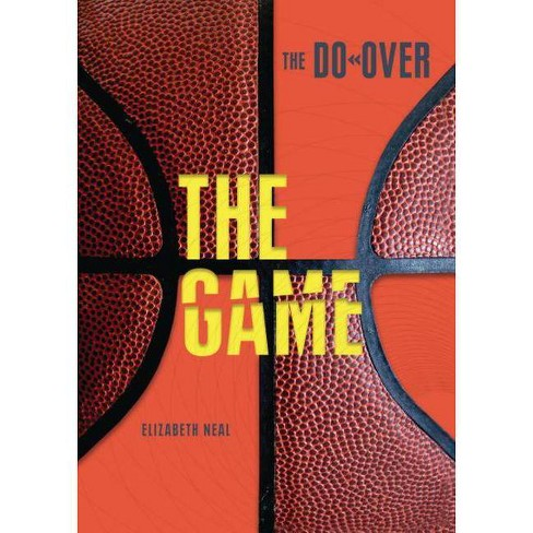 The Game - (Do-Over) by  Elizabeth Neal (Hardcover) - image 1 of 1