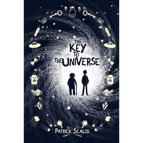The Key to the Universe - by  Patrick Scalisi (Paperback) - image 1 of 1