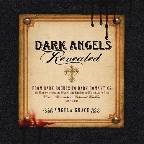 Dark Angels Revealed - by  Angela Grace (Paperback) - image 1 of 1
