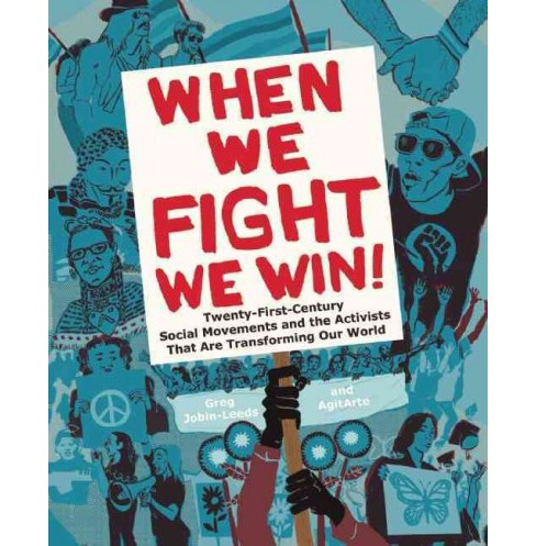 When We Fight, We Win : Twenty-First-Century Social Movements and the Activists That Are Transforming - image 1 of 1