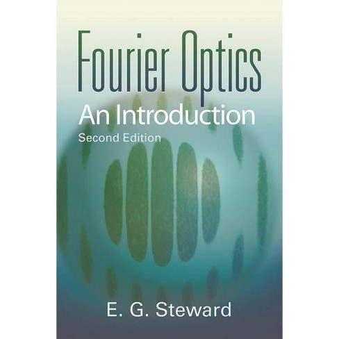 Fourier Optics - (Dover Books on Physics) 2 Edition by  E G Steward (Paperback) - image 1 of 1