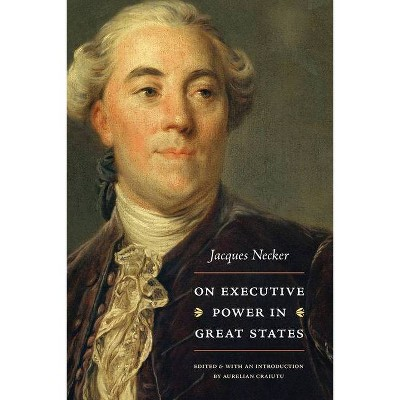 On Executive Power in Great States - by  Jacques Necker (Paperback)