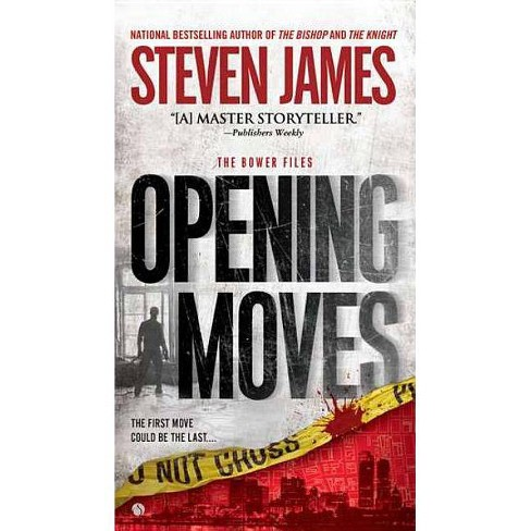 Opening Moves - (Bowers Files) by  Steven James (Paperback) - image 1 of 1