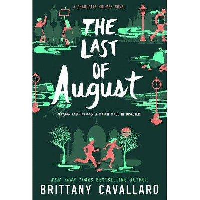 The Last of August - (Charlotte Holmes Novel) by  Brittany Cavallaro (Paperback)