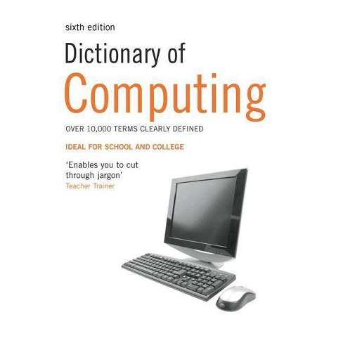 Dictionary of Computing - 6 Edition (Paperback) - image 1 of 1
