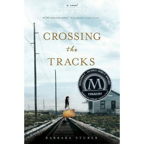 Crossing the Tracks - by  Barbara Stuber (Paperback) - image 1 of 1