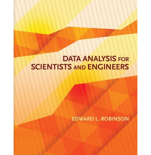Data Analysis for Scientists and Engineers (Hardcover) (Edward L. Robinson) - image 1 of 1