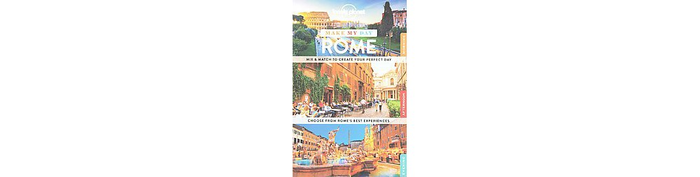 Lonely Planet Make My Day Rome (Paperback)