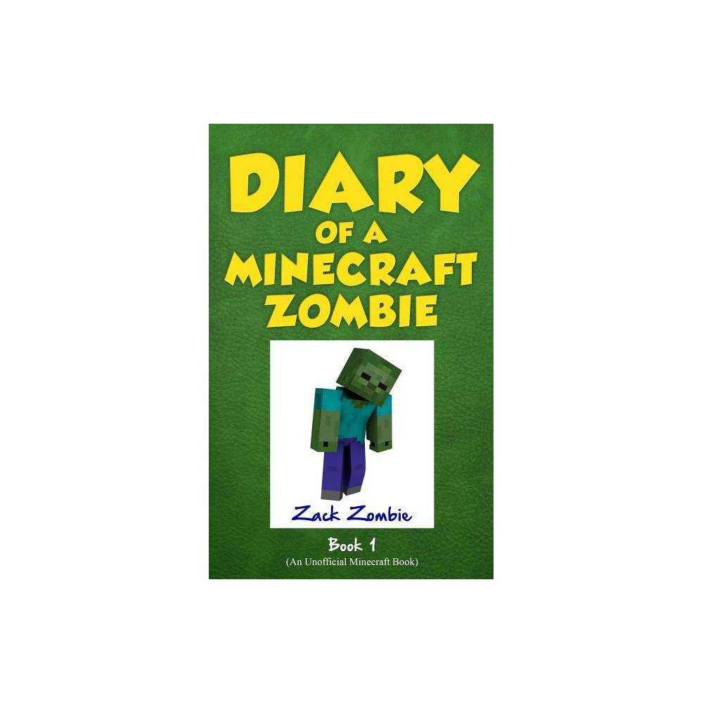 Diary Of A Minecraft Zombie Book 1 By Zack Zombie Paperback