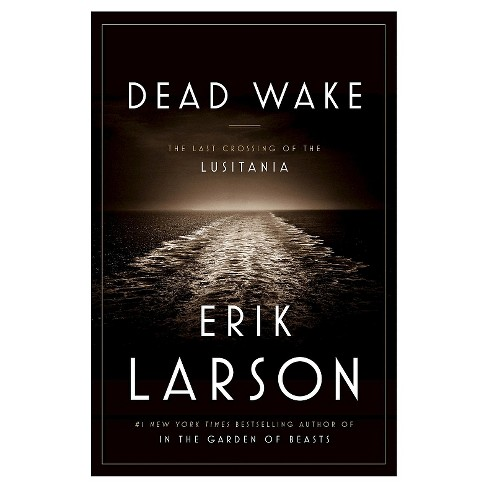 Dead Wake (Hardcover) by Erik Larson - image 1 of 1