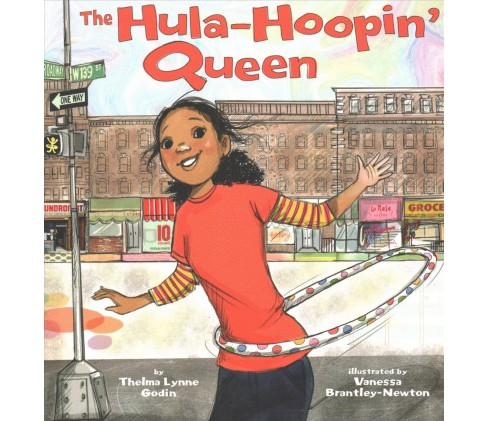 Hula-Hoopin' Queen -  Reprint by Thelma Lynne Godin (Paperback) - image 1 of 1