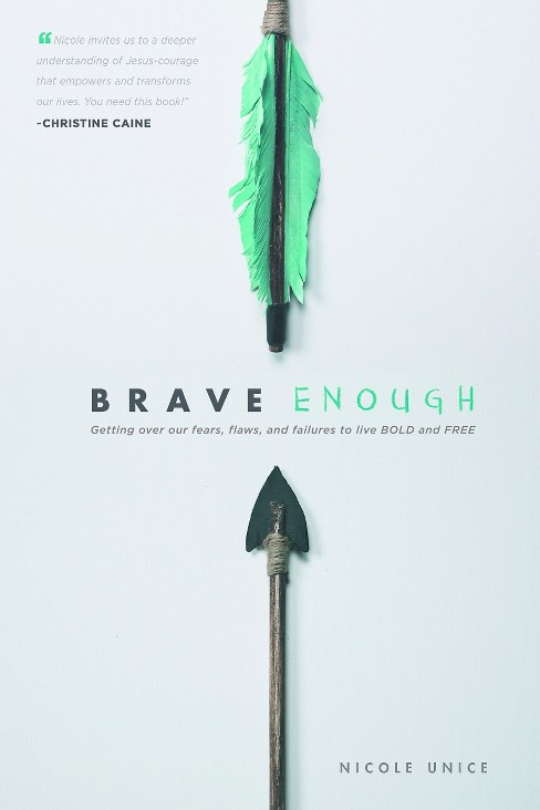 Brave Enough : Getting over our fears, flaws, and failures to live Bold and Free (Paperback) (Nicole - image 1 of 1