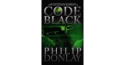 Code Black (Paperback) (Philip Donlay) - image 1 of 1