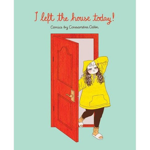 I Left the House Today! - by Cassandra Calin (Paperback) - image 1 of 1