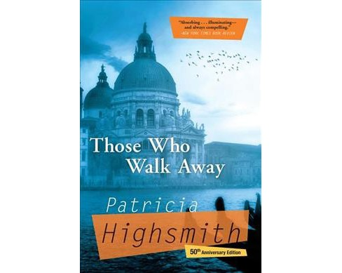 Those Who Walk Away (Paperback) (Patricia Highsmith) - image 1 of 1