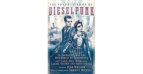 Mammoth Book of Dieselpunk (Paperback) - image 1 of 1