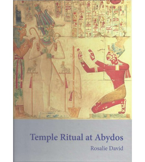 Temple Ritual at Abydos (Hardcover) (Rosalie David) - image 1 of 1