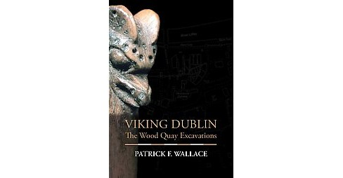 Viking Dublin : The Wood Quay Excavations (Hardcover) (Patrick F. Wallace) - image 1 of 1