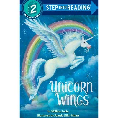 Unicorn Wings - (Step Into Reading - Level 2 - Quality) by Mallory Loehr (Paperback)