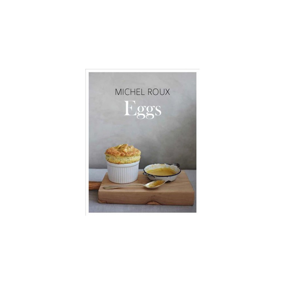 Eggs - by Michel Roux (Hardcover)